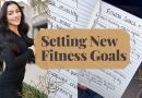 Setting new FITNESS GOALS | and how to reach them!